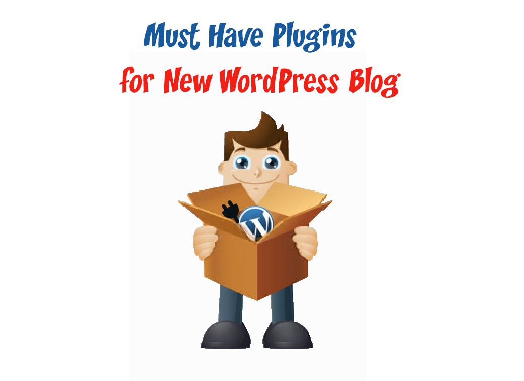 7 Must Have Plugins for New WordPress Blog