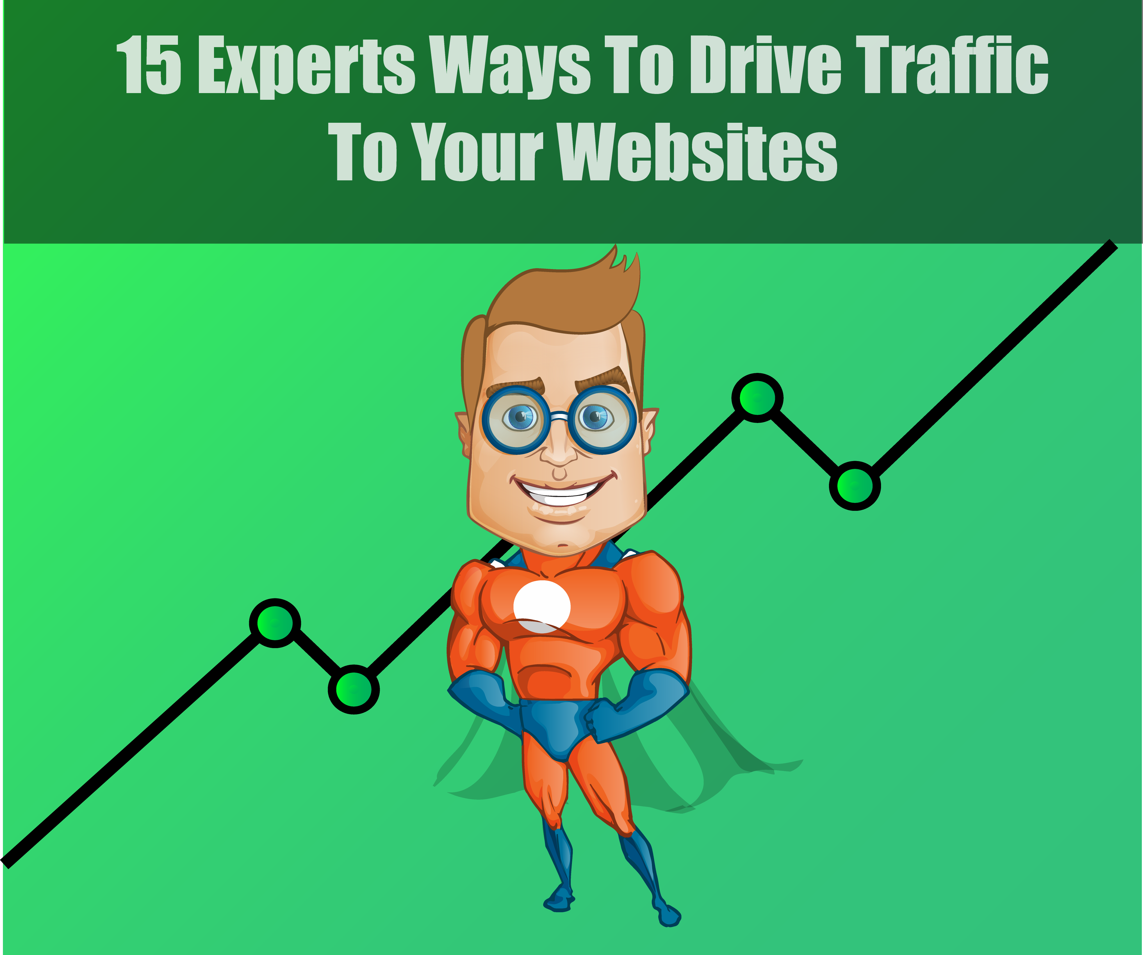 15 Experts Ways to drive huge Traffic To Your Websites
