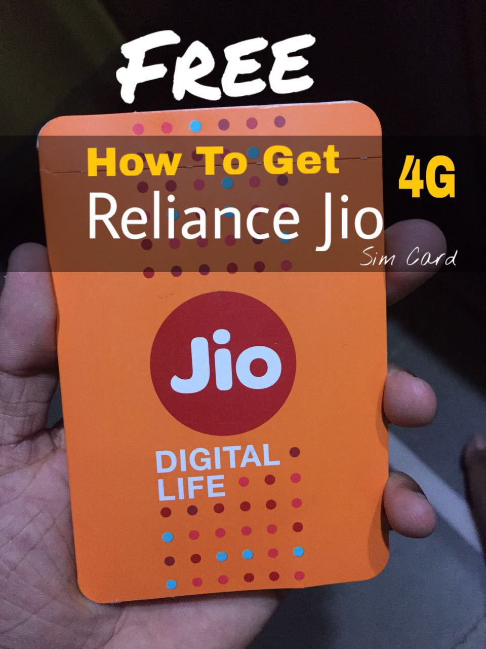 How to Get Reliance JIO 4G SIM for FREE on Any Smartphone