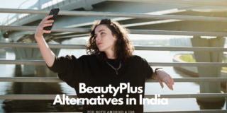 Best BeautyPlus Alternatives in India 2020
